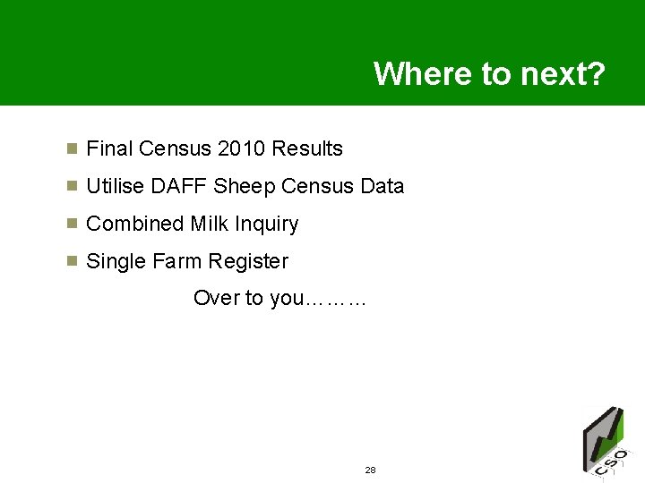 Where to next? Final Census 2010 Results Utilise DAFF Sheep Census Data Combined Milk