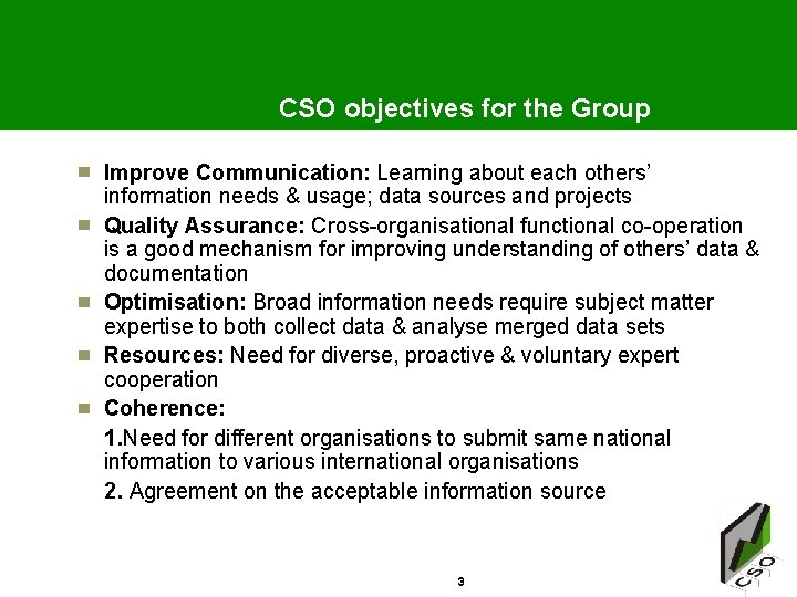 CSO objectives for the Group Improve Communication: Learning about each others' information needs &