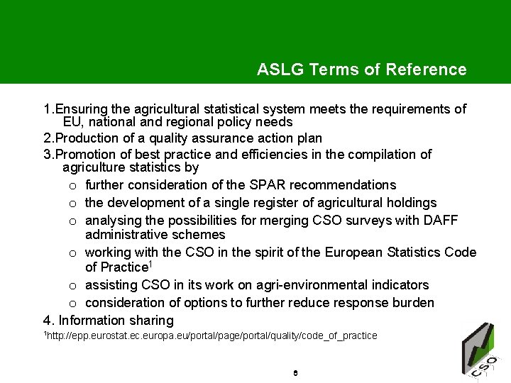 ASLG Terms of Reference 1. Ensuring the agricultural statistical system meets the requirements of