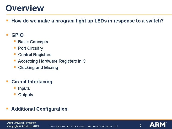 Overview § How do we make a program light up LEDs in response to
