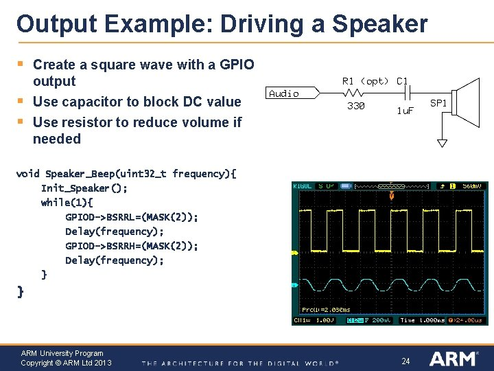 Output Example: Driving a Speaker § Create a square wave with a GPIO output