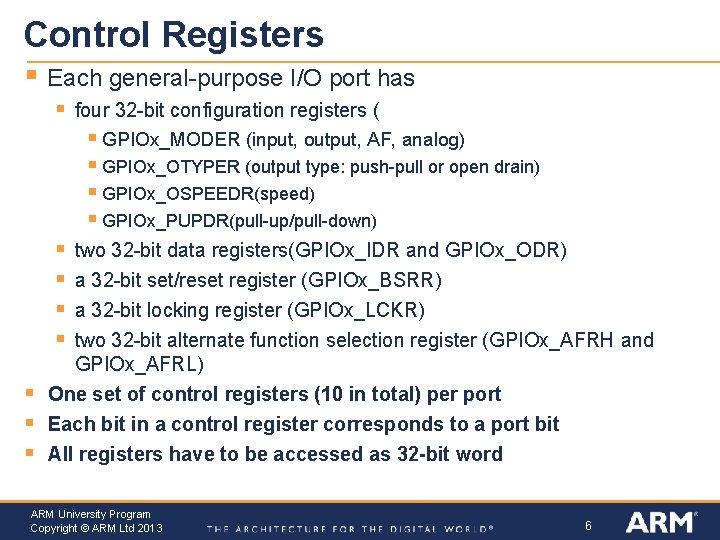 Control Registers § Each general-purpose I/O port has § four 32 -bit configuration registers