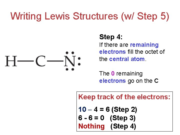 Writing Lewis Structures (w/ Step 5) Step 4: If there are remaining electrons fill