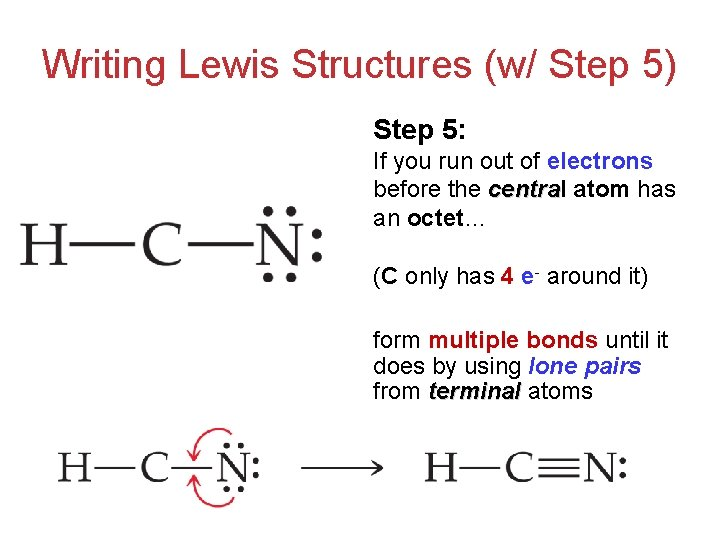 Writing Lewis Structures (w/ Step 5) Step 5: If you run out of electrons
