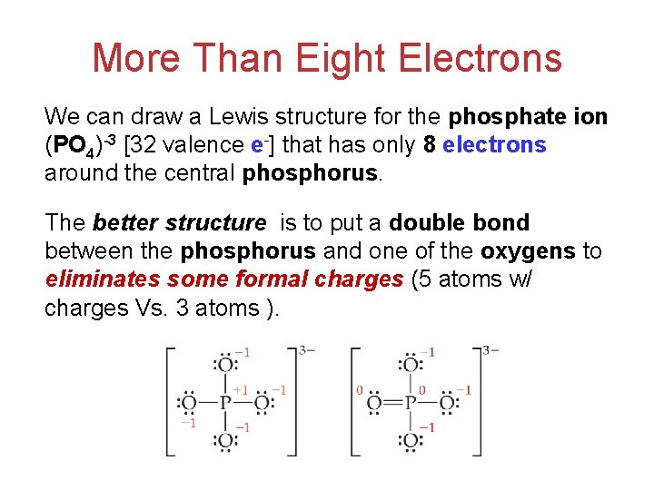 More Than Eight Electrons We can draw a Lewis structure for the phosphate ion