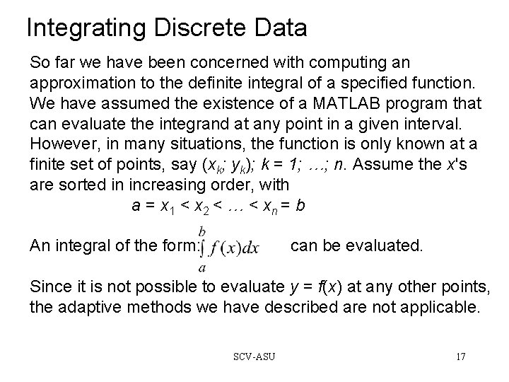 Integrating Discrete Data So far we have been concerned with computing an approximation to