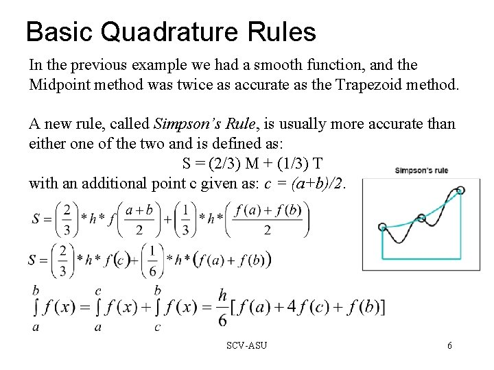 Basic Quadrature Rules In the previous example we had a smooth function, and the