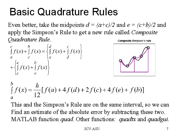 Basic Quadrature Rules Even better, take the midpoints d = (a+c)/2 and e =