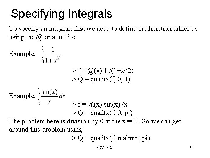 Specifying Integrals To specify an integral, first we need to define the function either