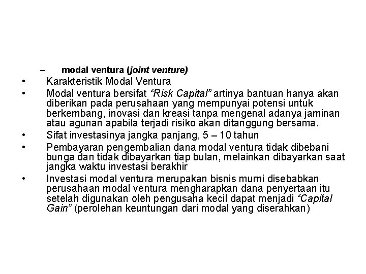 – • • • modal ventura (joint venture) Karakteristik Modal Ventura Modal ventura bersifat