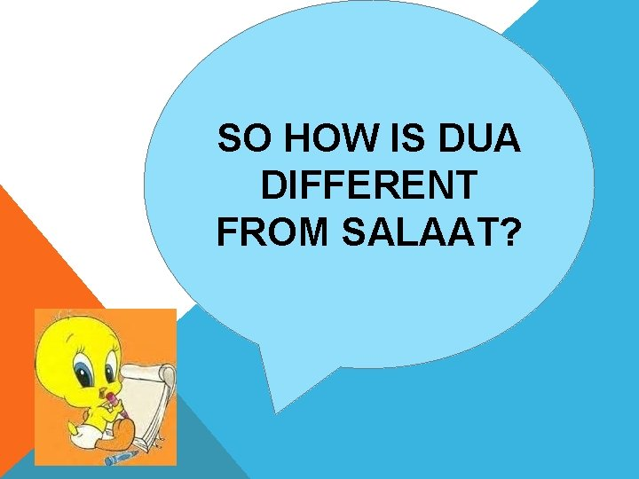 SO HOW IS DUA DIFFERENT FROM SALAAT?