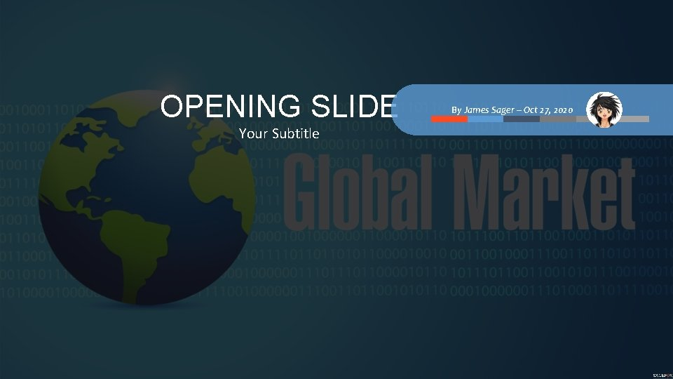 OPENING SLIDE Your Subtitle By James Sager – Oct 27, 2020