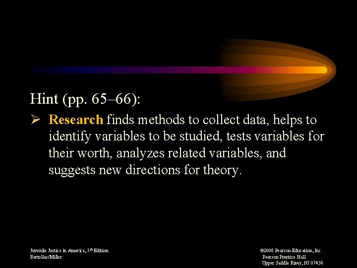 Hint (pp. 65– 66): Ø Research finds methods to collect data, helps to identify
