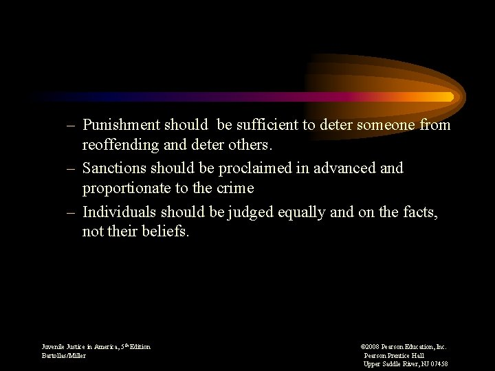 – Punishment should be sufficient to deter someone from reoffending and deter others. –