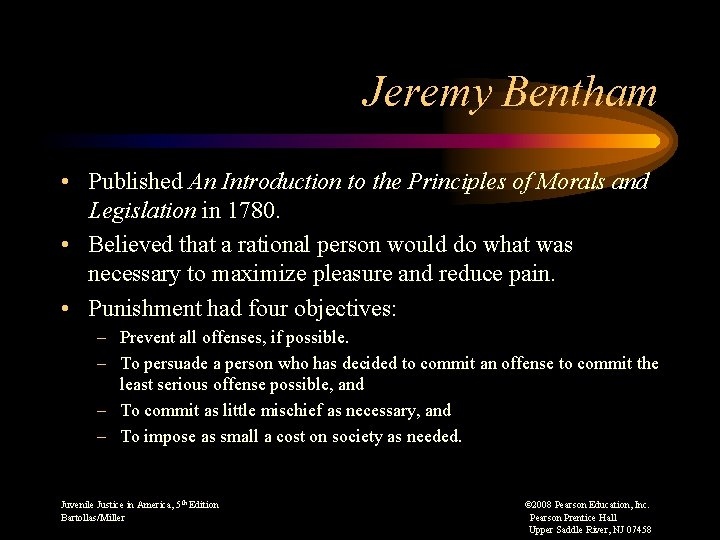 Jeremy Bentham • Published An Introduction to the Principles of Morals and Legislation in