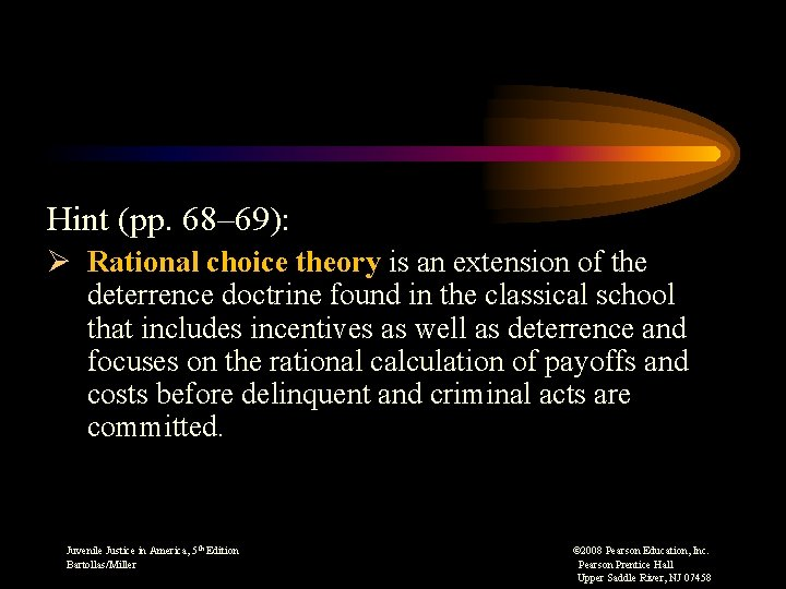 Hint (pp. 68– 69): Ø Rational choice theory is an extension of the deterrence