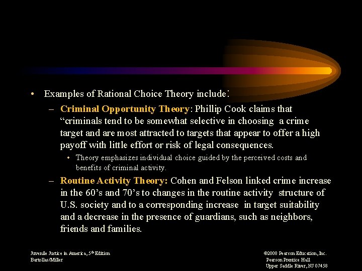 • Examples of Rational Choice Theory include: – Criminal Opportunity Theory: Phillip Cook