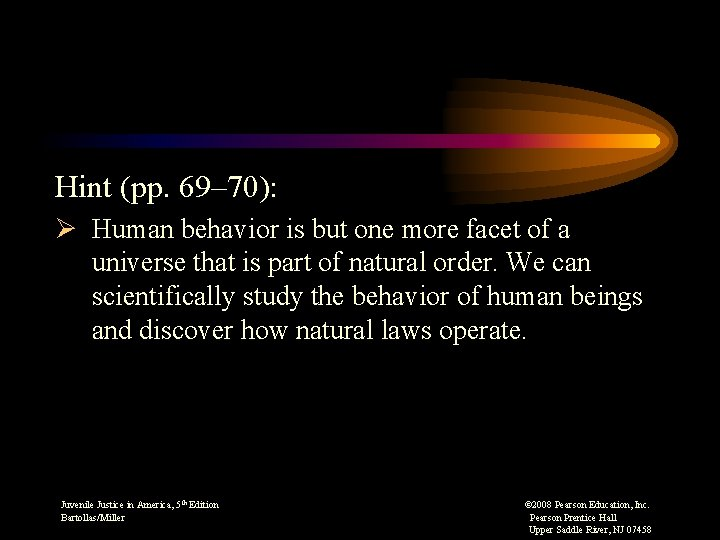 Hint (pp. 69– 70): Ø Human behavior is but one more facet of a
