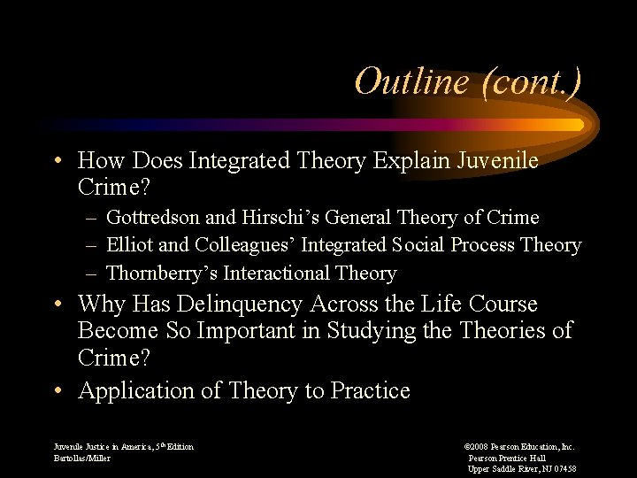 Outline (cont. ) • How Does Integrated Theory Explain Juvenile Crime? – Gottredson and