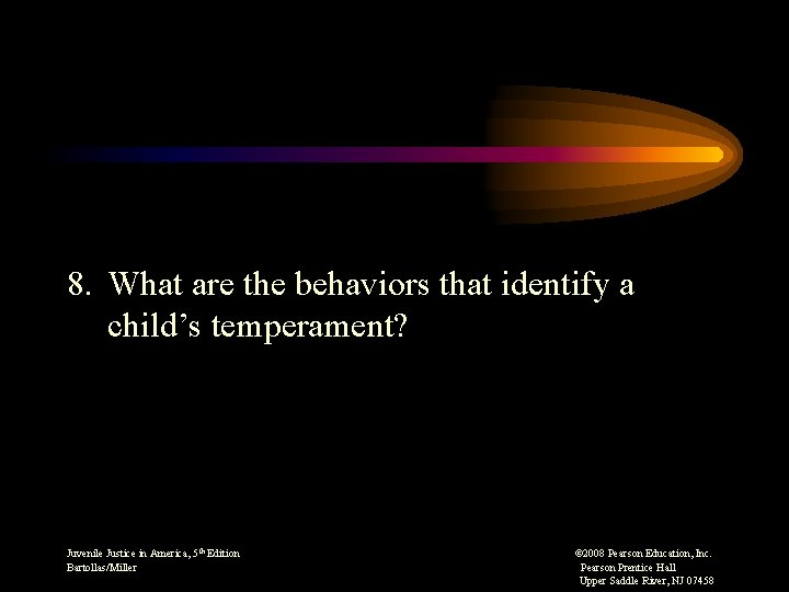 8. What are the behaviors that identify a child's temperament? Juvenile Justice in America,