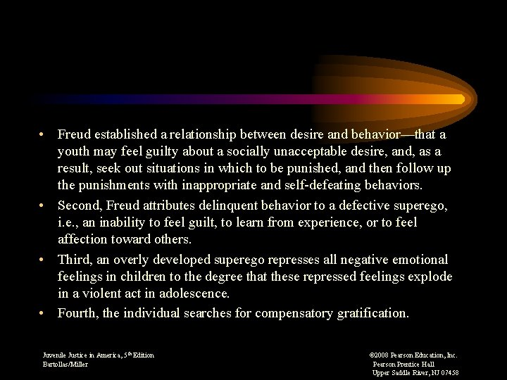 • Freud established a relationship between desire and behavior––that a youth may feel