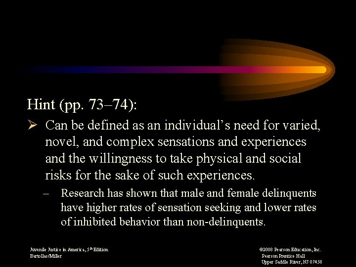 Hint (pp. 73– 74): Ø Can be defined as an individual's need for varied,