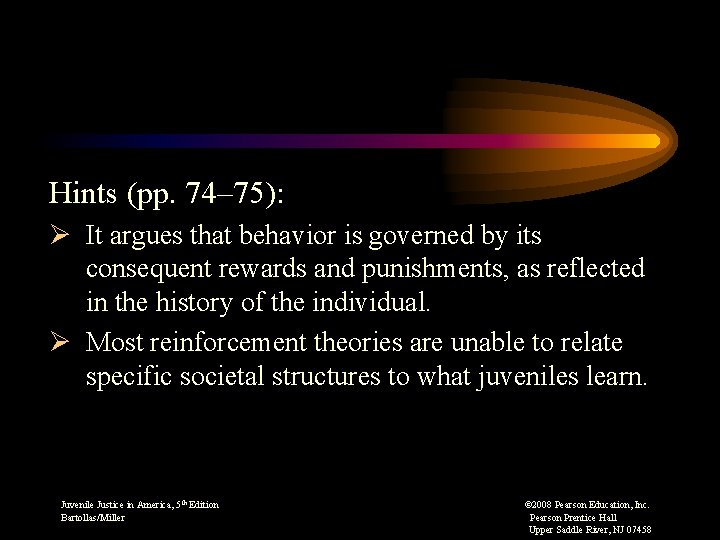 Hints (pp. 74– 75): Ø It argues that behavior is governed by its consequent