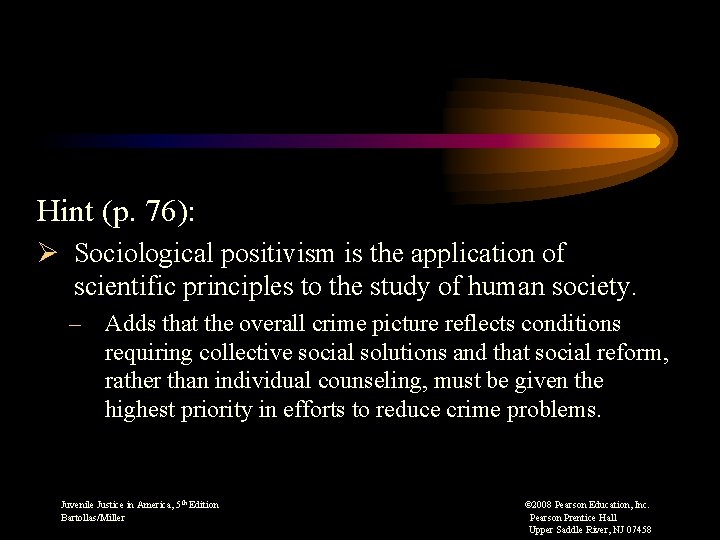 Hint (p. 76): Ø Sociological positivism is the application of scientific principles to the