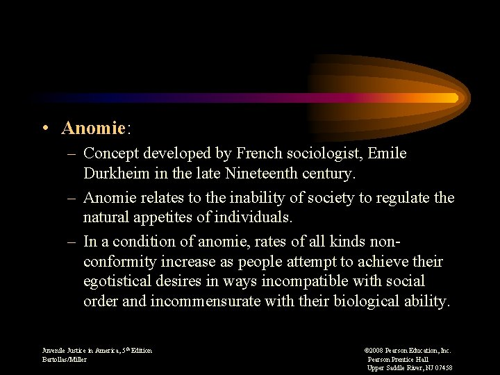 • Anomie: – Concept developed by French sociologist, Emile Durkheim in the late