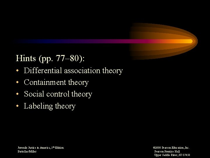 Hints (pp. 77– 80): • • Differential association theory Containment theory Social control theory