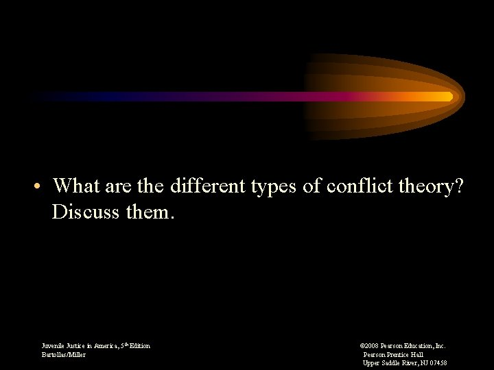 • What are the different types of conflict theory? Discuss them. Juvenile Justice