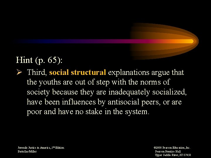 Hint (p. 65): Ø Third, social structural explanations argue that the youths are out
