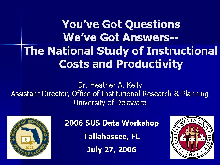 You've Got Questions We've Got Answers-The National Study of Instructional Costs and Productivity Dr.