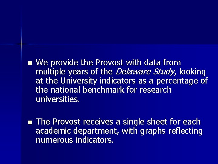 n n We provide the Provost with data from multiple years of the Delaware