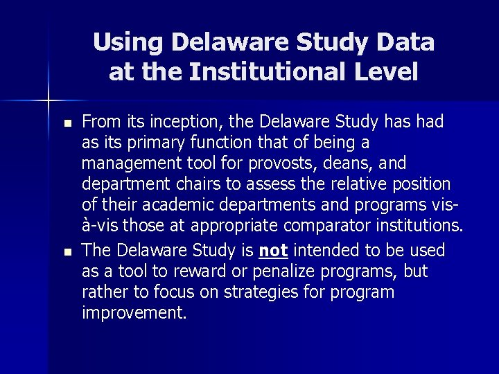 Using Delaware Study Data at the Institutional Level n n From its inception, the