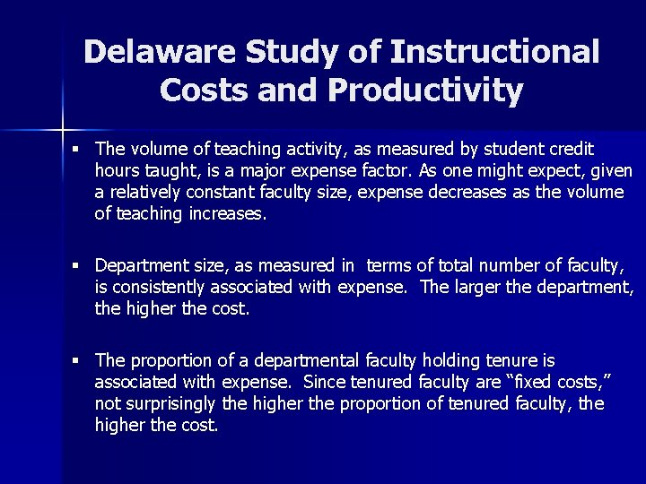 Delaware Study of Instructional Costs and Productivity § The volume of teaching activity, as
