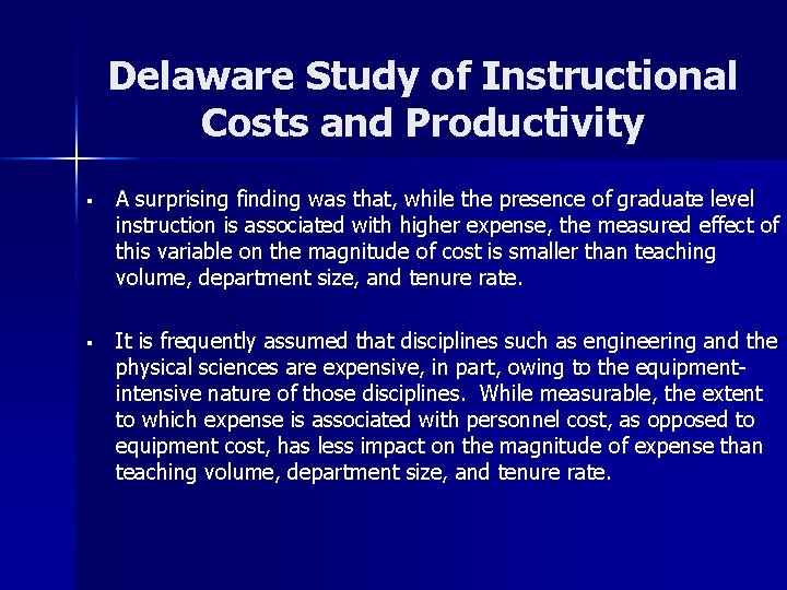 Delaware Study of Instructional Costs and Productivity § A surprising finding was that, while