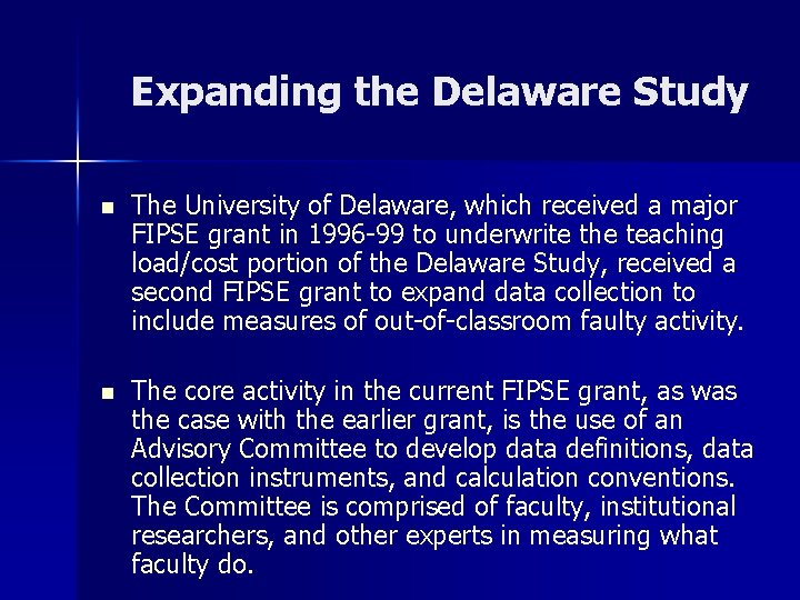 Expanding the Delaware Study n The University of Delaware, which received a major FIPSE