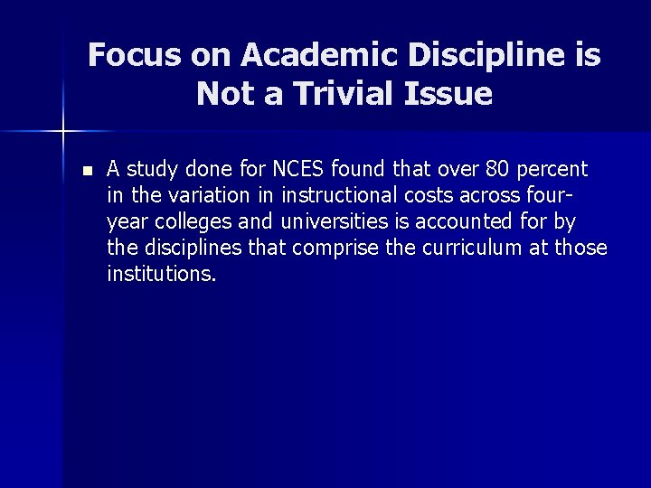 Focus on Academic Discipline is Not a Trivial Issue n A study done for