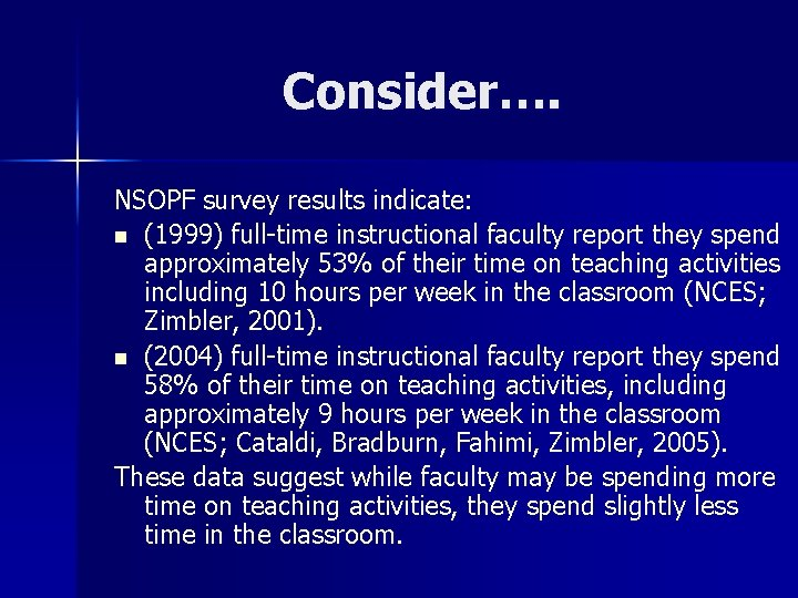 Consider…. NSOPF survey results indicate: n (1999) full-time instructional faculty report they spend approximately