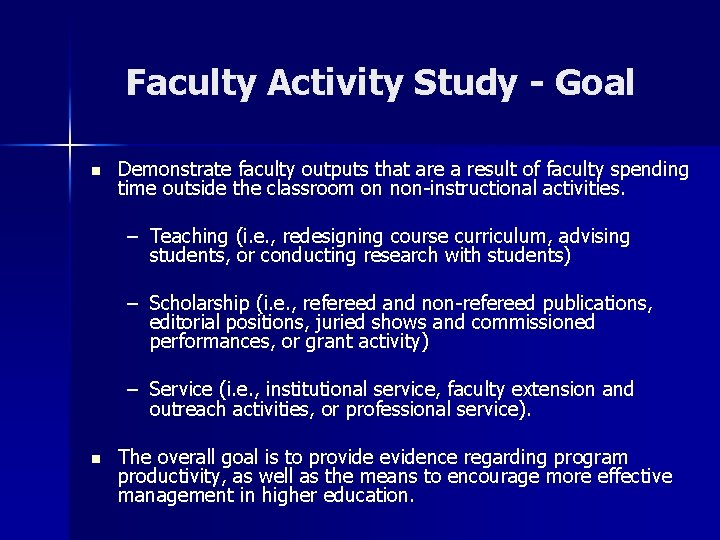 Faculty Activity Study - Goal n Demonstrate faculty outputs that are a result of