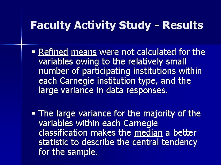 Faculty Activity Study - Results § Refined means were not calculated for the variables