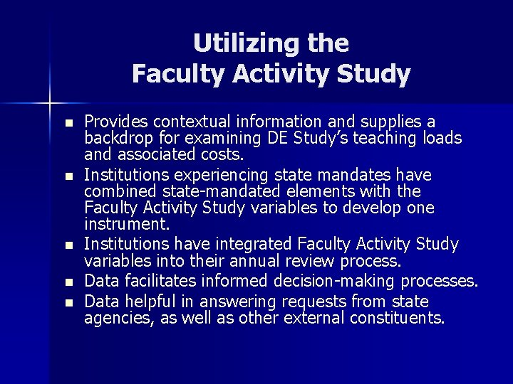 Utilizing the Faculty Activity Study n n n Provides contextual information and supplies a