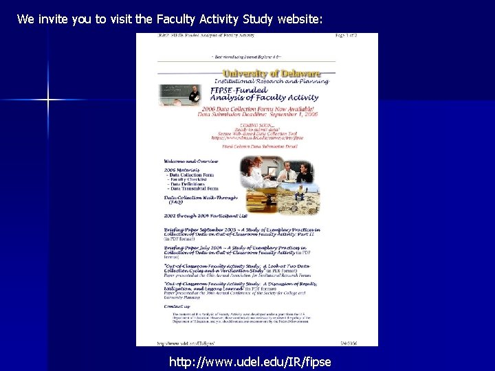We invite you to visit the Faculty Activity Study website: http: //www. udel. edu/IR/fipse
