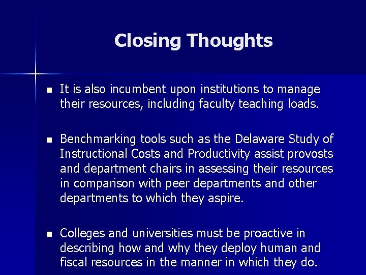 Closing Thoughts n It is also incumbent upon institutions to manage their resources, including