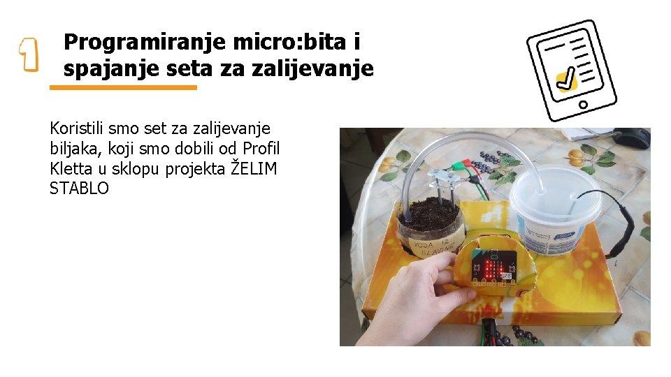 Programiranje micro: bita i spajanje seta za zalijevanje Koristili smo set za zalijevanje biljaka,