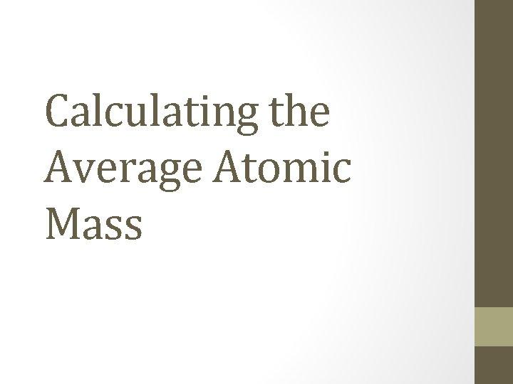 Calculating the Average Atomic Mass