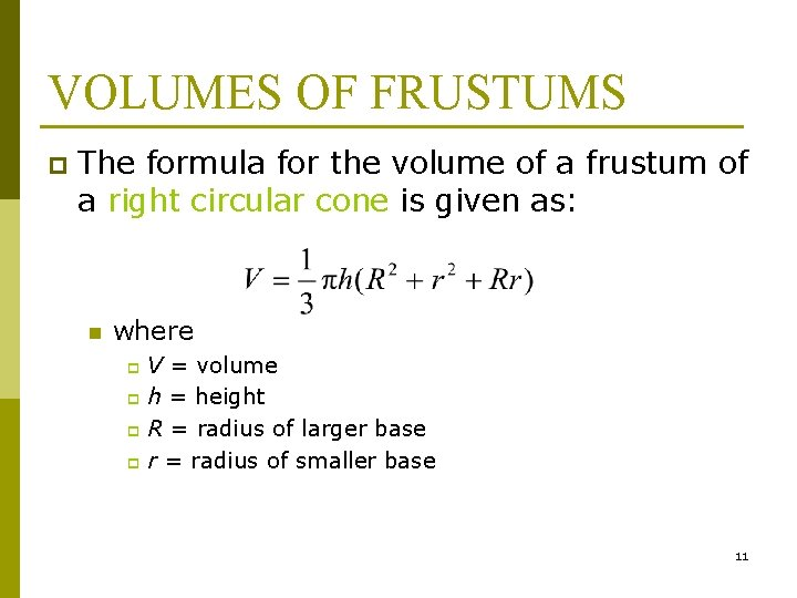 VOLUMES OF FRUSTUMS p The formula for the volume of a frustum of a
