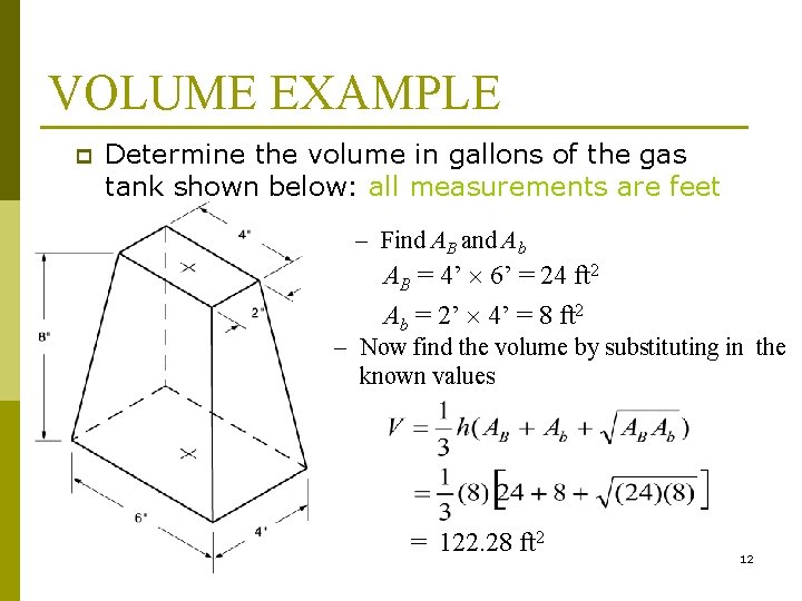 VOLUME EXAMPLE p Determine the volume in gallons of the gas tank shown below: