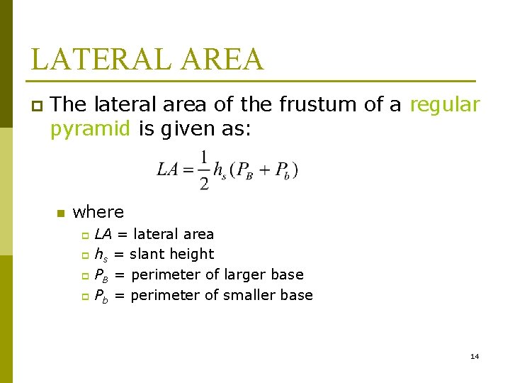 LATERAL AREA p The lateral area of the frustum of a regular pyramid is